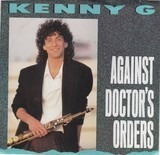 Against Doctor's Orders / Tradewinds - Kenny G