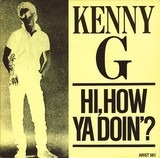 Hi, How Ya Doin'? - Kenny G