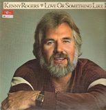 Love or Something Like It - Kenny Rogers