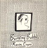 Bursting Bubbles - Kevin Coyne