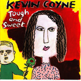 Tough and Sweet - Kevin Coyne