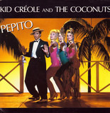 Pepito - Kid Creole And The Coconuts
