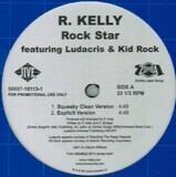 Rock Star - R. Kelly featuring Ludacris & Kid Rock
