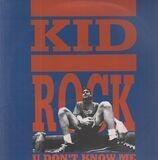 U Don't Know Me - Kid Rock