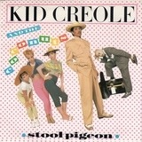Stool Pigeon - Kid Creole And The Coconuts
