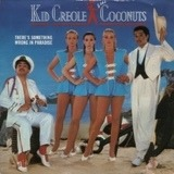 There's Something Wrong In Paradise - Kid Creole And The Coconuts