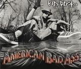 American Bad Ass - Kid Rock