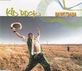 Bawitdaba - Kid Rock