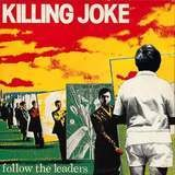 Follow The Leaders - Killing Joke