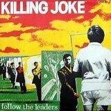 Follow The Leaders - Killing Joke