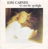 It's Not The Spotlight - Kim Carnes