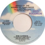 Speed Of The Sound Of Loneliness - Kim Carnes