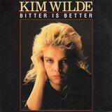 Bitter Is Better - Kim Wilde