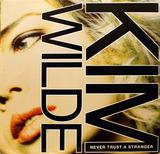 Never Trust A Stranger - Kim Wilde