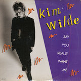 Say You Really Want Me - Kim Wilde