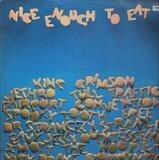 Nice enough to eat - King Crimson, Jethro Tull...