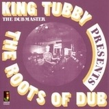 Roots Of Dub - KING TUBBY