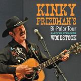 Bi-Polar Tour: Live From Woodstock - Kinky Friedman