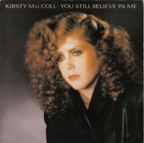 You Still Believe In Me - Kirsty MacColl