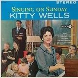 Singing on Sunday - Kitty Wells