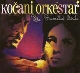The Ravished Bride - Kocani Orkestar