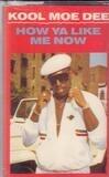 How Ya Like Me Now - Kool Moe Dee