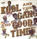 Good Times - Kool And The Gang, Kool & The Gang