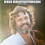 Who's to Bless and Who's to Blame - Kris Kristofferson
