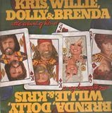 The Winning Hand - Kris Kristofferson , Willie Nelson , Dolly Parton & Brenda Lee