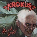 Alive And Screamin' - Krokus