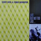 Kurt Weil & Vibes Revisited