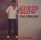 I'm Chillin' - Kurtis Blow