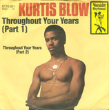Throughout Your Years (Part 1) / Throughout Your Years (Part 2) - Kurtis Blow