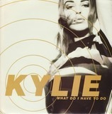 What Do I Have To Do - Kylie Minogue