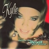 Better The Devil You Know - Kylie Minogue