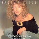 Je Ne Sais Pas Pourquoi / Made In Heaven - Kylie Minogue