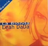Eeah DaDa Remix - La Bionda