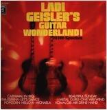 Ladi Geisler's Guitar Wonderland 1 - Ladi Geisler