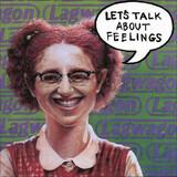 Let's Talk About Feelings - Lagwagon