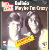Bolivia / Maybe I'm Crazy - Laid Back