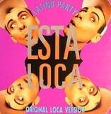 Esta Loca! - Latino Party