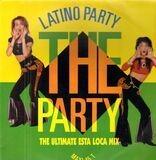 The Party (The Ultimate Esta Loca Mix) - Latino Party