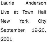 Live At Town Hall New York City September 19-20, 2001 - Laurie Anderson