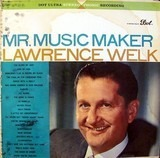 Mr. Music Maker - Lawrence Welk