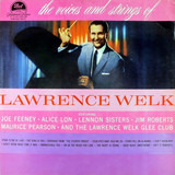 The Voices And Strings Of Lawrence Welk - Lawrence Welk