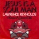 Jesus Is a Soul Man - Lawrence Reynolds