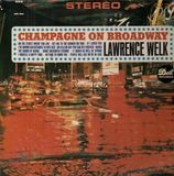 Champagne on Broadway - Lawrence Welk