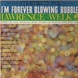I'm Forever Blowing Bubbles - Lawrence Welk