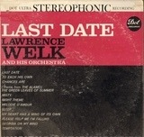 Last Date - Lawrence Welk And His Orchestra