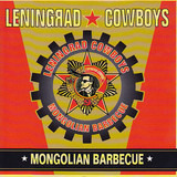 Mongolian Barbecue - Leningrad Cowboys